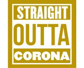 Straight Outta Corona