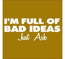 I'M Full Of Bad Ideas Mask