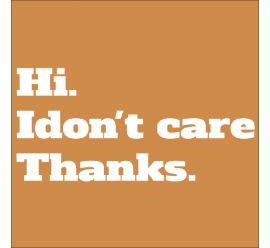 Hi I Don't Care Thanks Mask