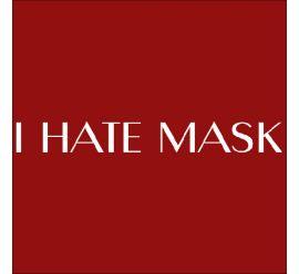 I Hate Mask